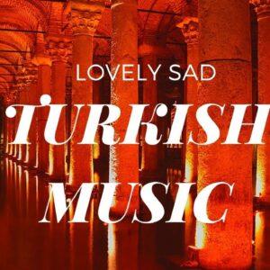 Lovely Sad Turkish Music