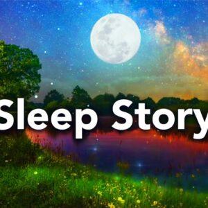 Sleep Story with Sleep Meditation Music, Fall Asleep Fast (Kira and the Clearview River)