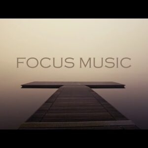 Deep Focus Music: Relaxing Study Music for Productivity and Focus, Concentration Music