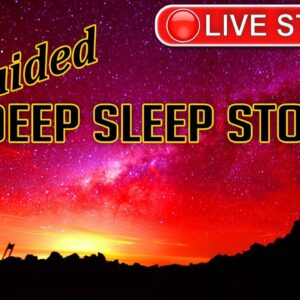 Guided Deep Sleep Stories Collection (Live Broadcast)